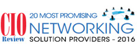 Top 20 Networking Solution Companies - 2016
